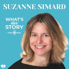 Suzanne Simard - What's Her Story With Sam & Amy