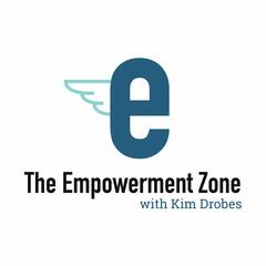 The Empowerment Zone with Kim Drobes