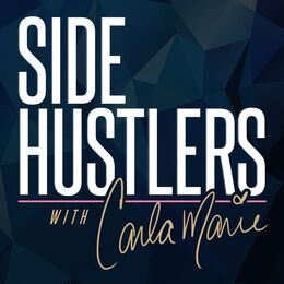 Side Hustlers with Carla Marie