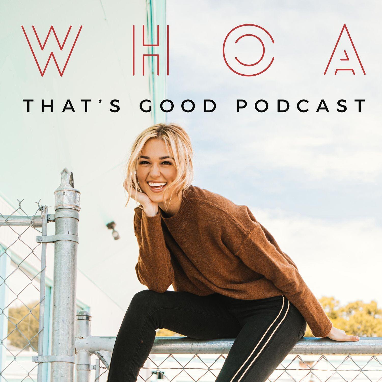 WHOA That's Good Podcast | iHeartRadio