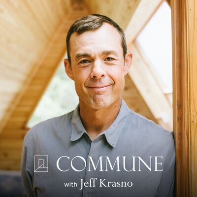 Commune with Jeff Krasno