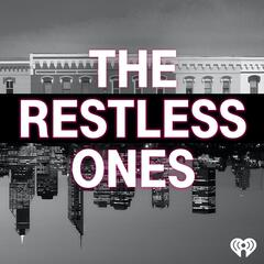 The Restless Ones