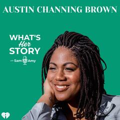Austin Channing Brown - What's Her Story With Sam & Amy