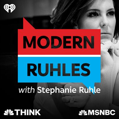 Modern Ruhles with Stephanie Ruhle: Compelling Conversations in Culturally Complicated Times