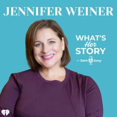 Jennifer Weiner - What's Her Story With Sam & Amy