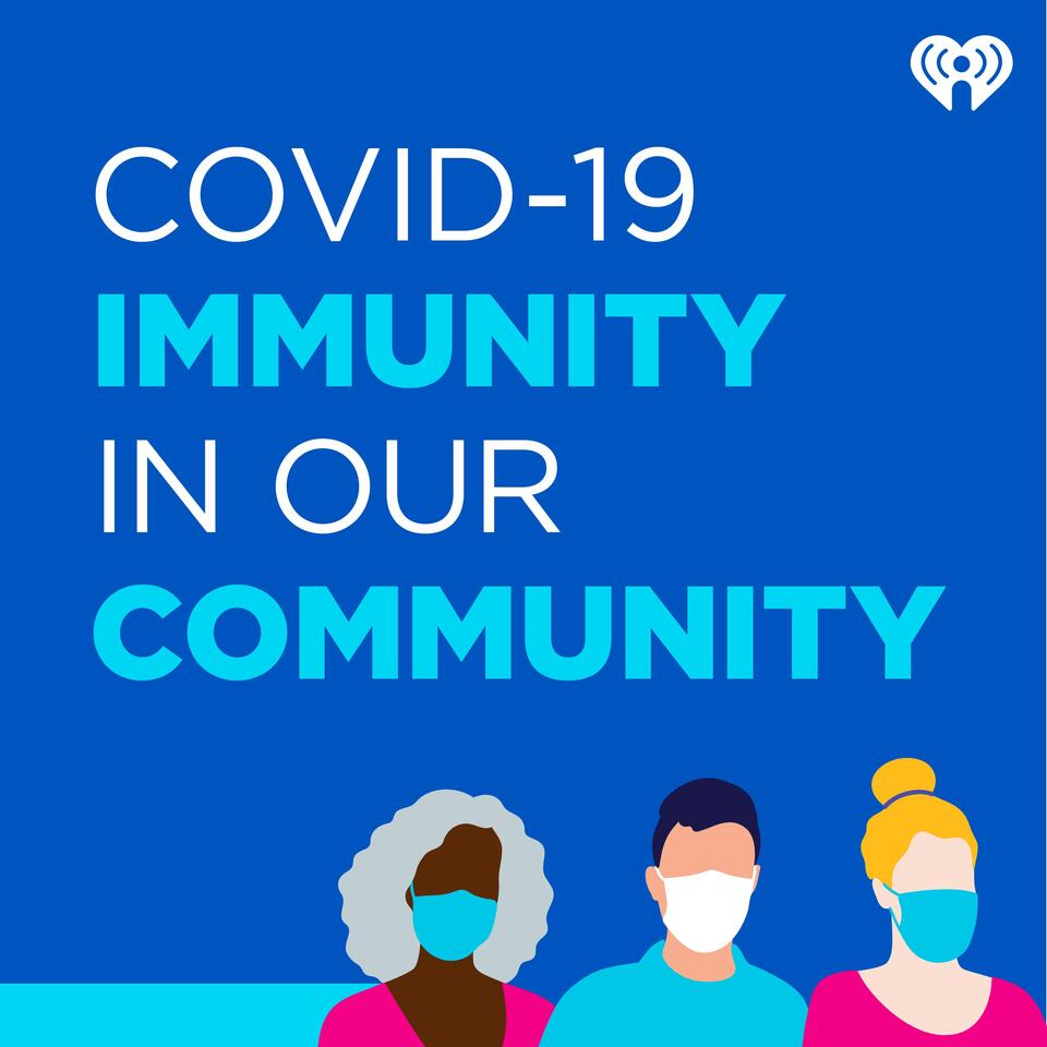 COVID-19 Immunity in Our Community