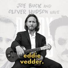 Eddie Vedder - Daddy Issues with Joe Buck and Oliver Hudson