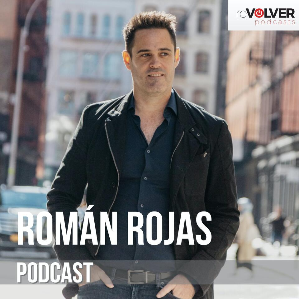 Román Rojas Podcast