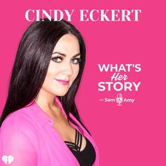 Cindy Eckert - What's Her Story With Sam & Amy