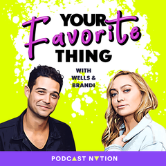 Your Favorite Thing Podcast with Wells & Brandi