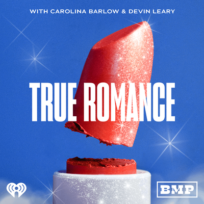 True Romance with Carolina Barlow and Devin Leary