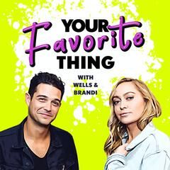 Wells Moves To LA - Your Favorite Thing with Wells & Brandi