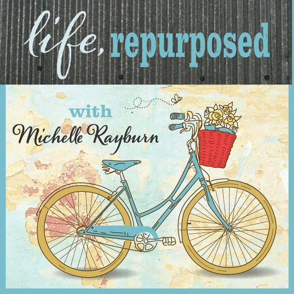 Life, Repurposed