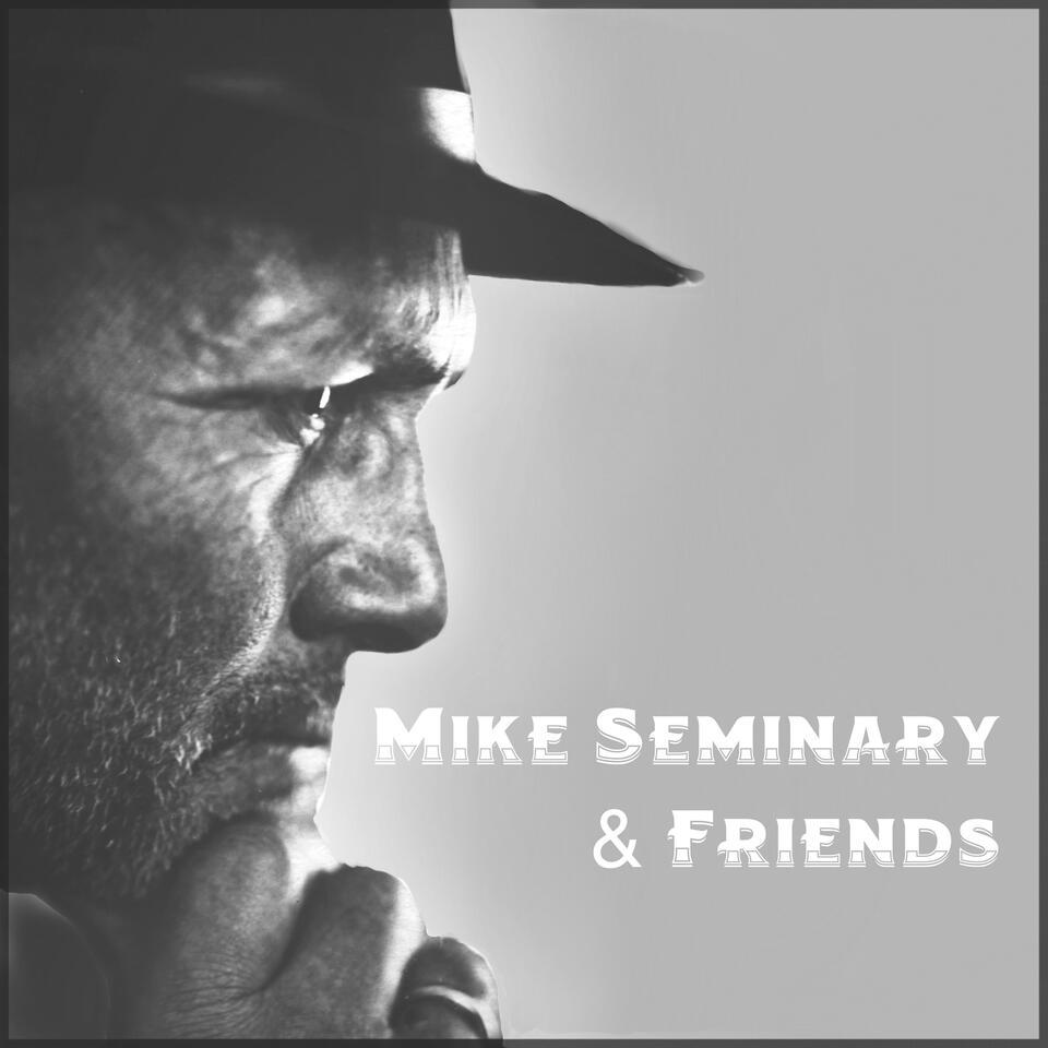 Mike Seminary & Friends