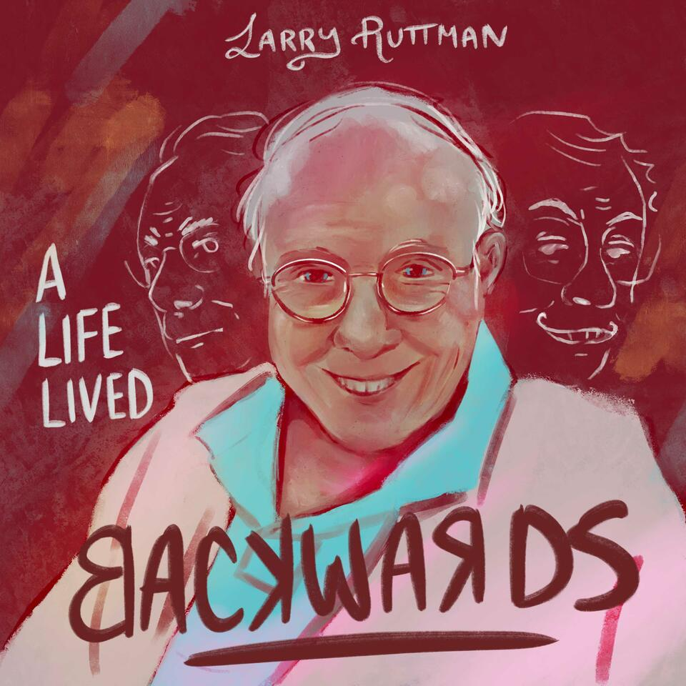 A Life Lived Backwards: One Man's Life