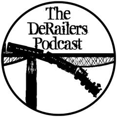 The DeRailers Podcast