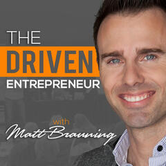 The Purpose Driven Entrepreneur with Matt Brauning