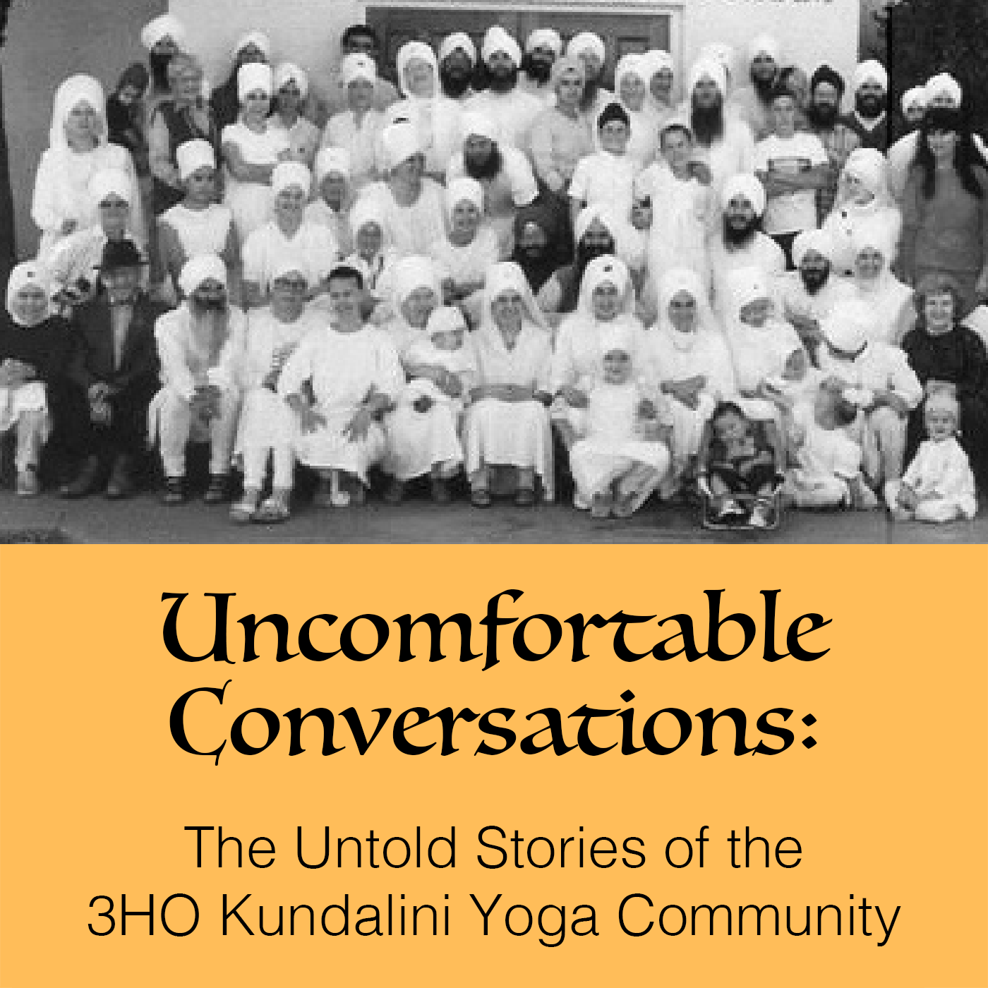 Uncomfortable Conversations Podcast The Untold Stories of the 3HO Kundalini Yoga Community