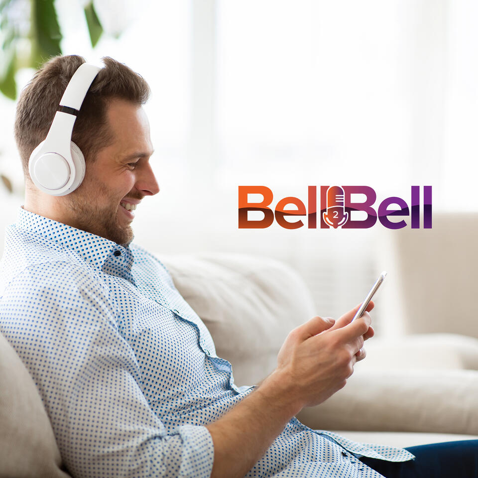 The Bell2Bell (B2B) Podcast