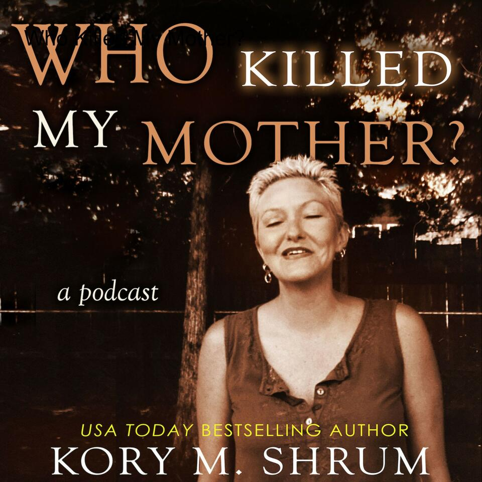 Who Killed My Mother?: a true story