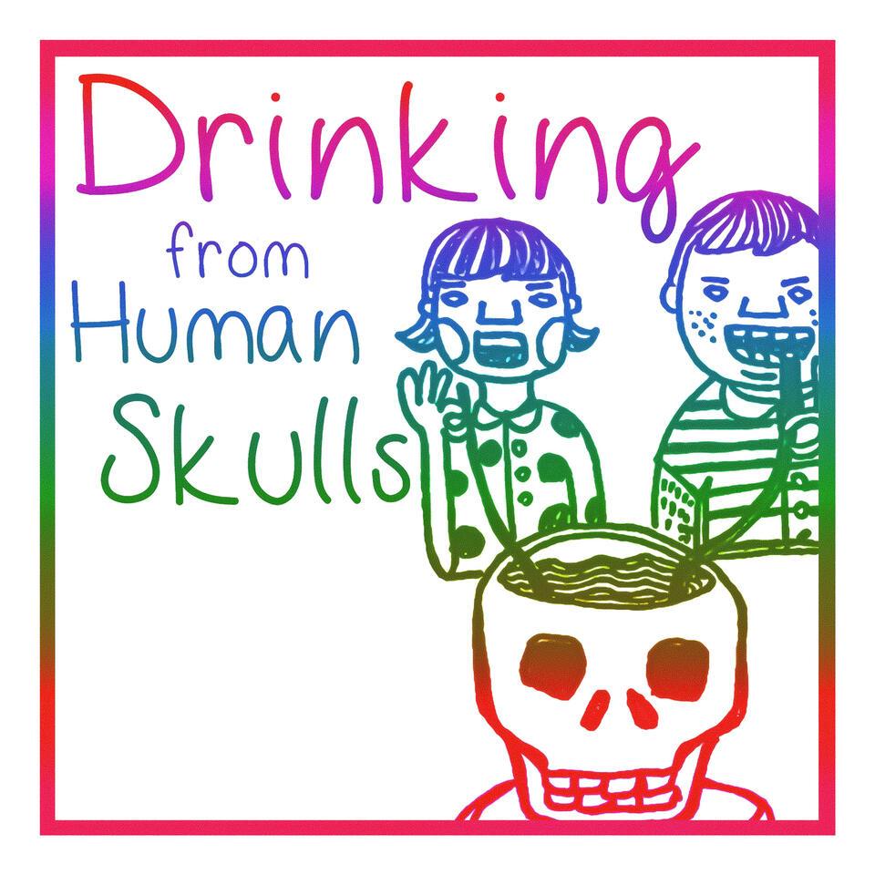 Drinking From Human Skulls