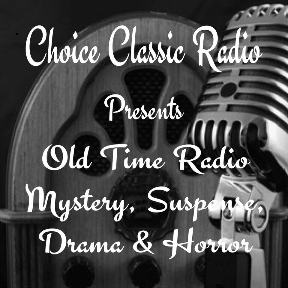 Choice Classic Radio Mystery, Suspense, Drama and Horror | Old Time Radio