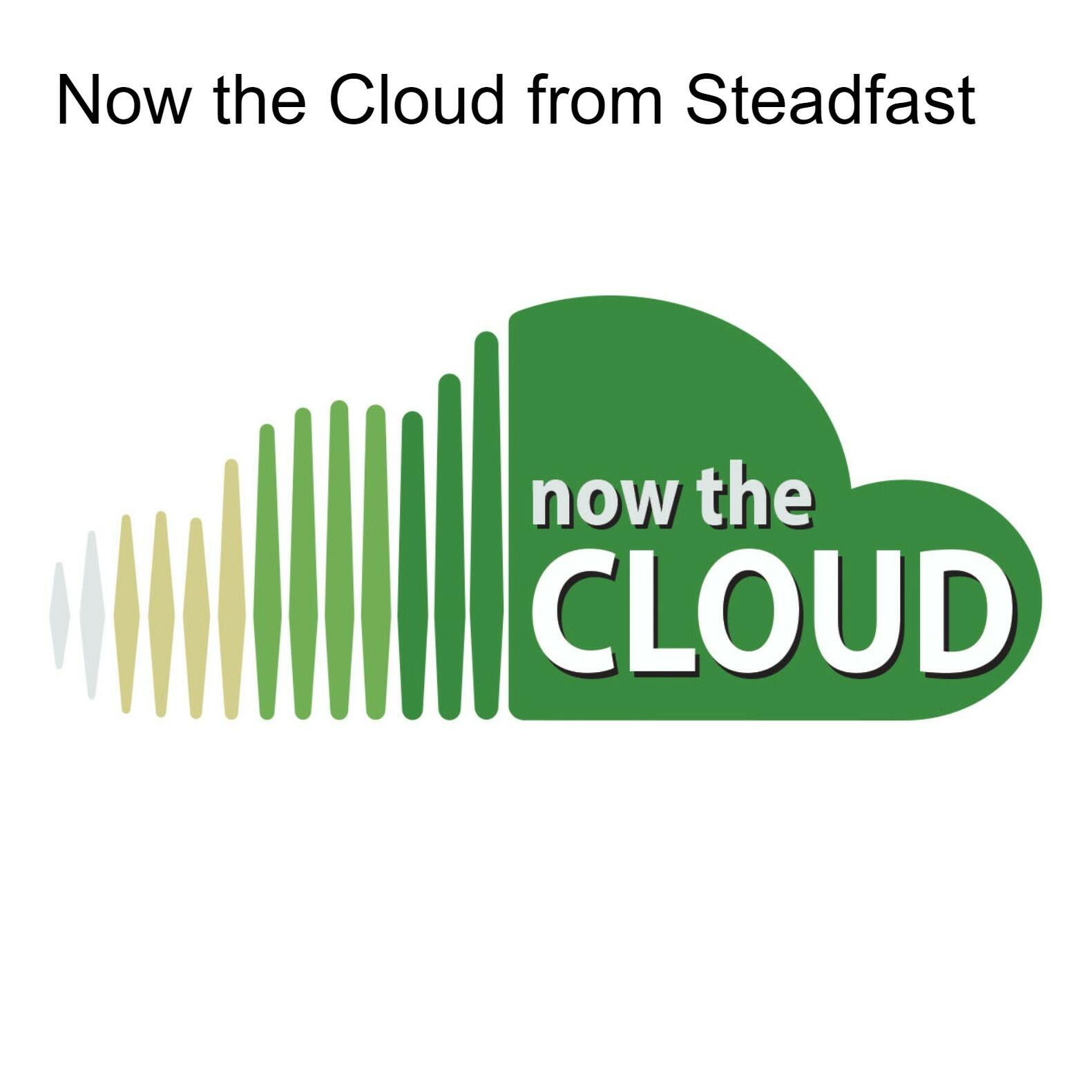 Now the Cloud from Steadfast