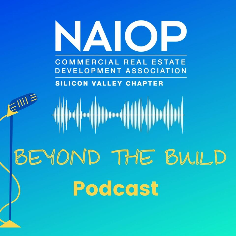 Beyond the Build with NAIOP Silicon Valley
