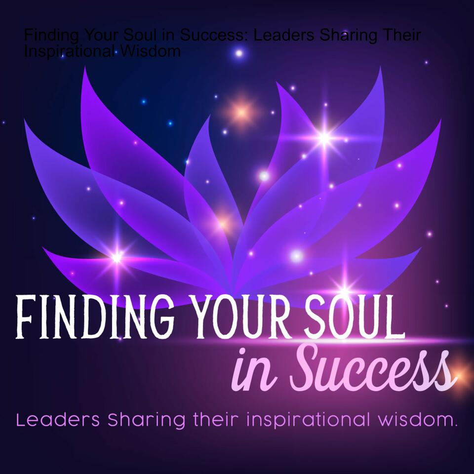 Finding Your Soul in Success