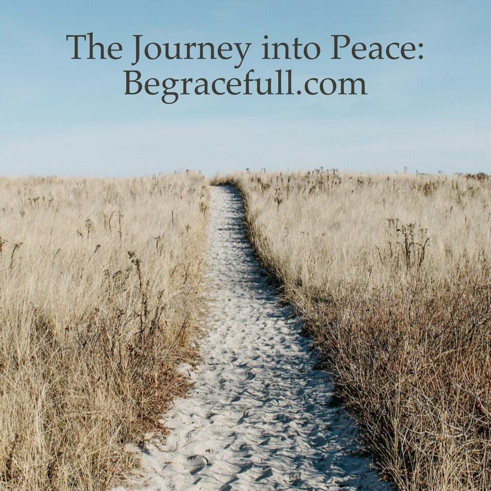 The Journey into Peace - Begracefull.com