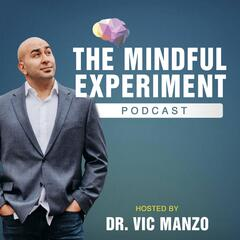 The Mindful Experiment