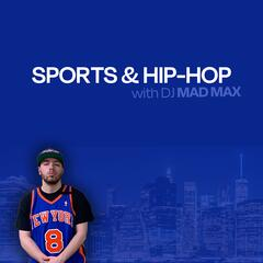 Sports and Hip-Hop with DJ Mad Max
