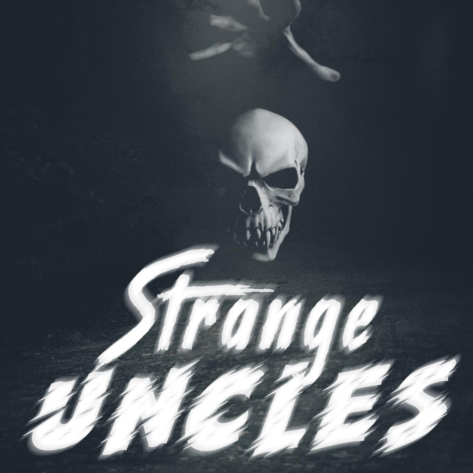 Strange uncles podcast