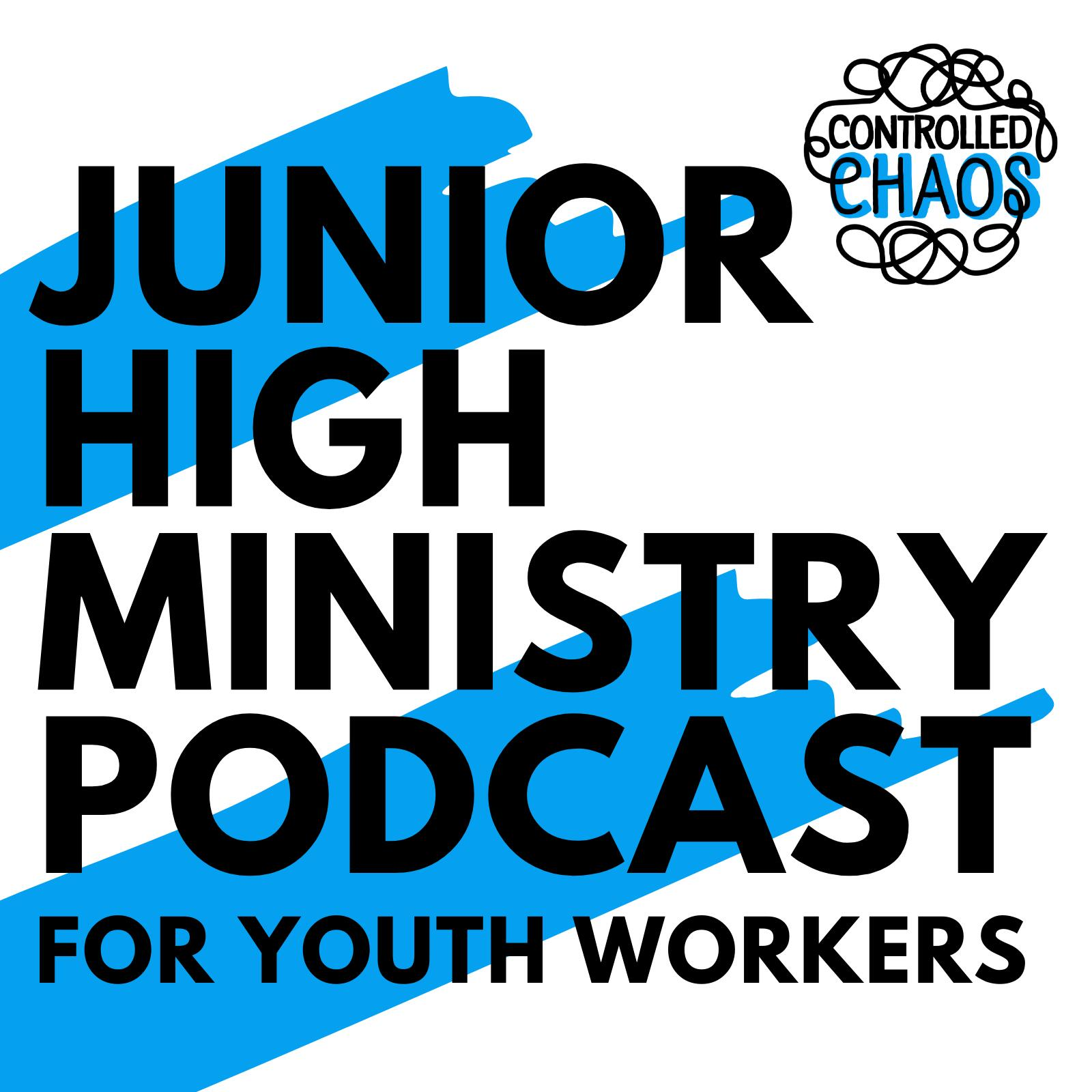 Controlled Chaos Podcast Junior High Middle School Youth Ministry Justin Herman