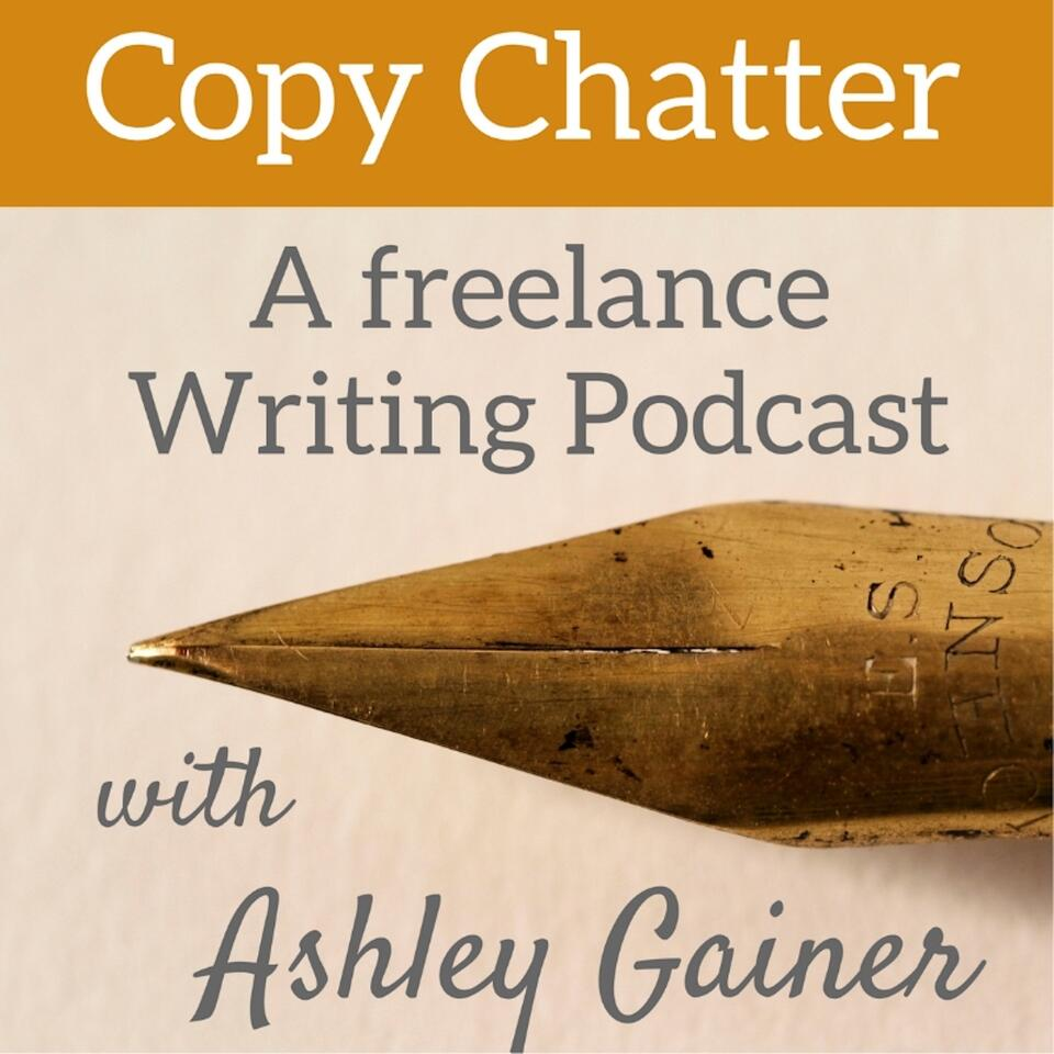 Copy Chatter for Freelance Writers with Ashley Gainer