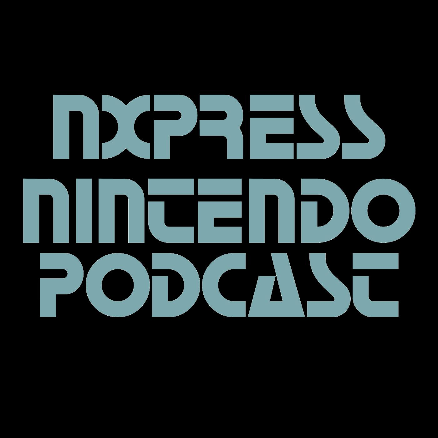 The Nintendo Switch NXpress Podcast