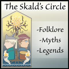 The Skald's Circle: Stories of Myth, Folklore, and Legend