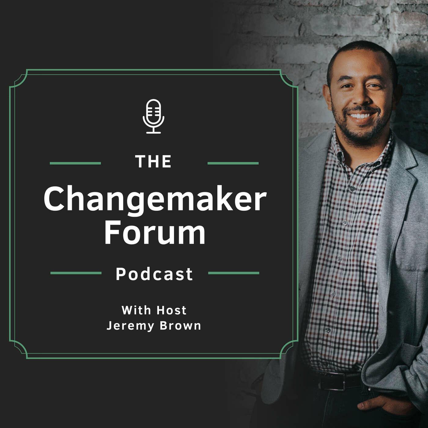 Changemaker Forum Podcast