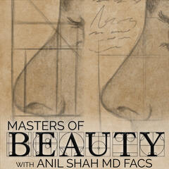 MASTERS OF BEAUTY with Anil Shah MD FACS
