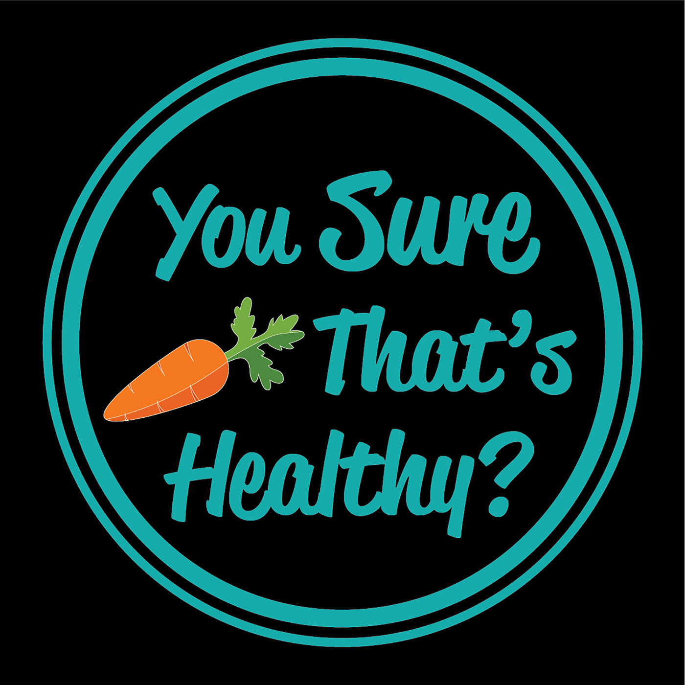 The You Sure That's Healthy?!? Podcast