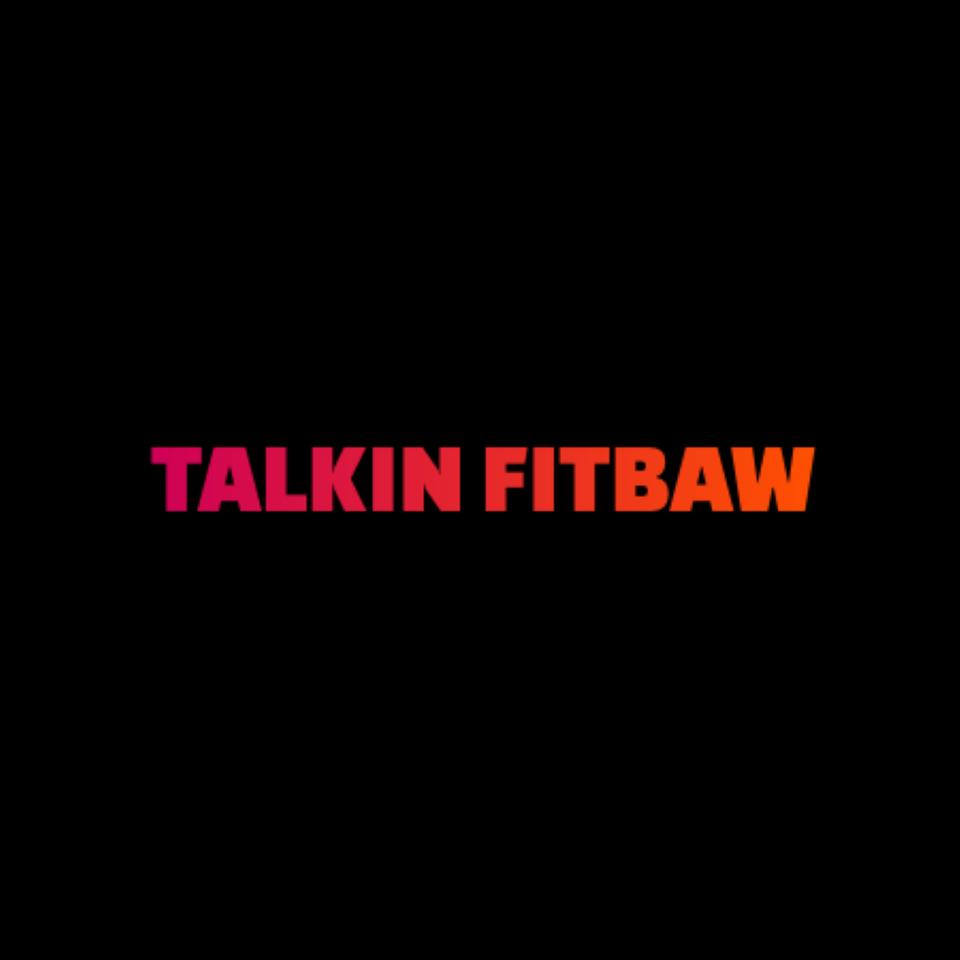Talkin Fitbaw
