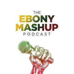 The Ebony Mashup
