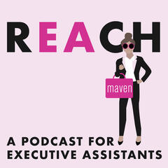 REACH - A Podcast for Executive Assistants