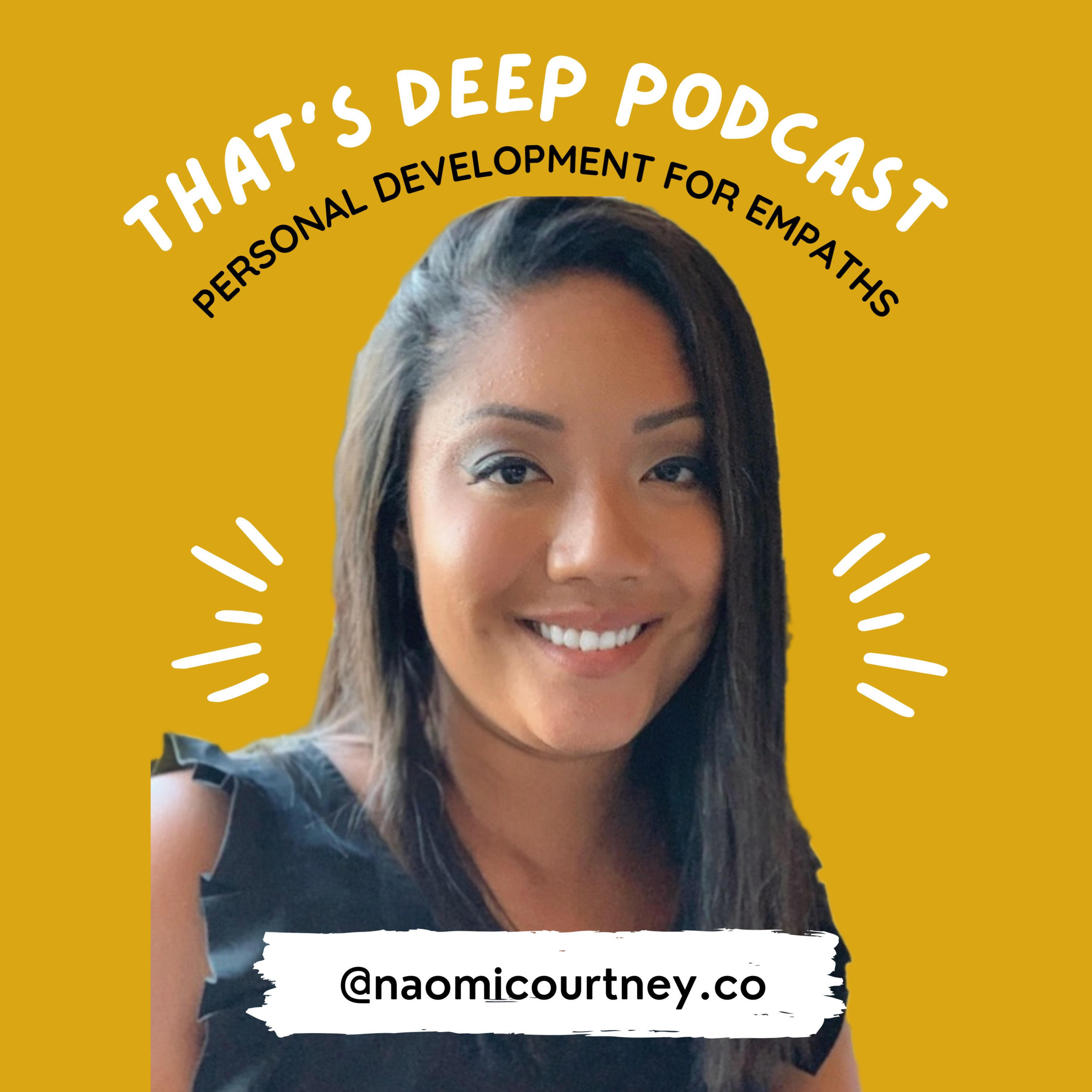 That's Deep Podcast: Personal Development for Empaths