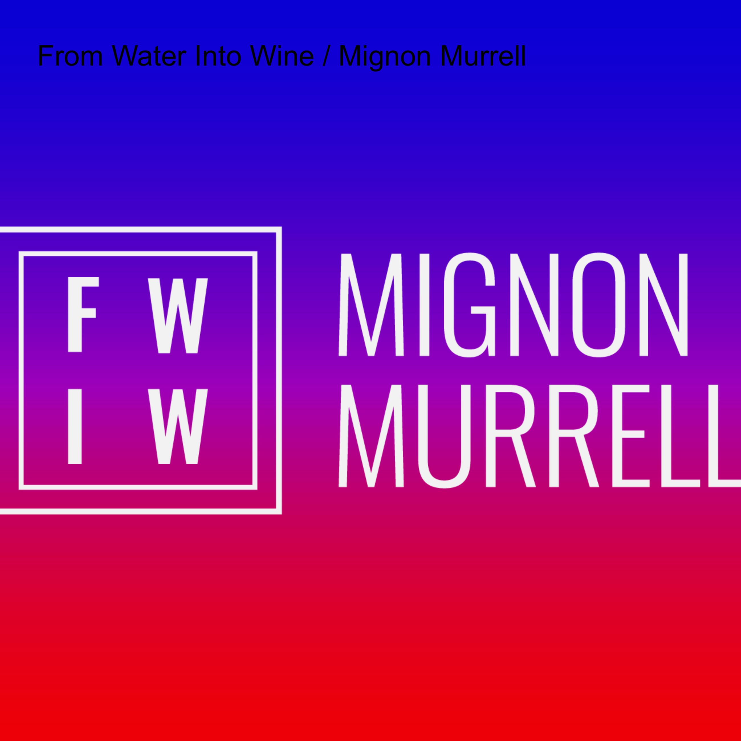 From Water Into Wine / Mignon Murrell