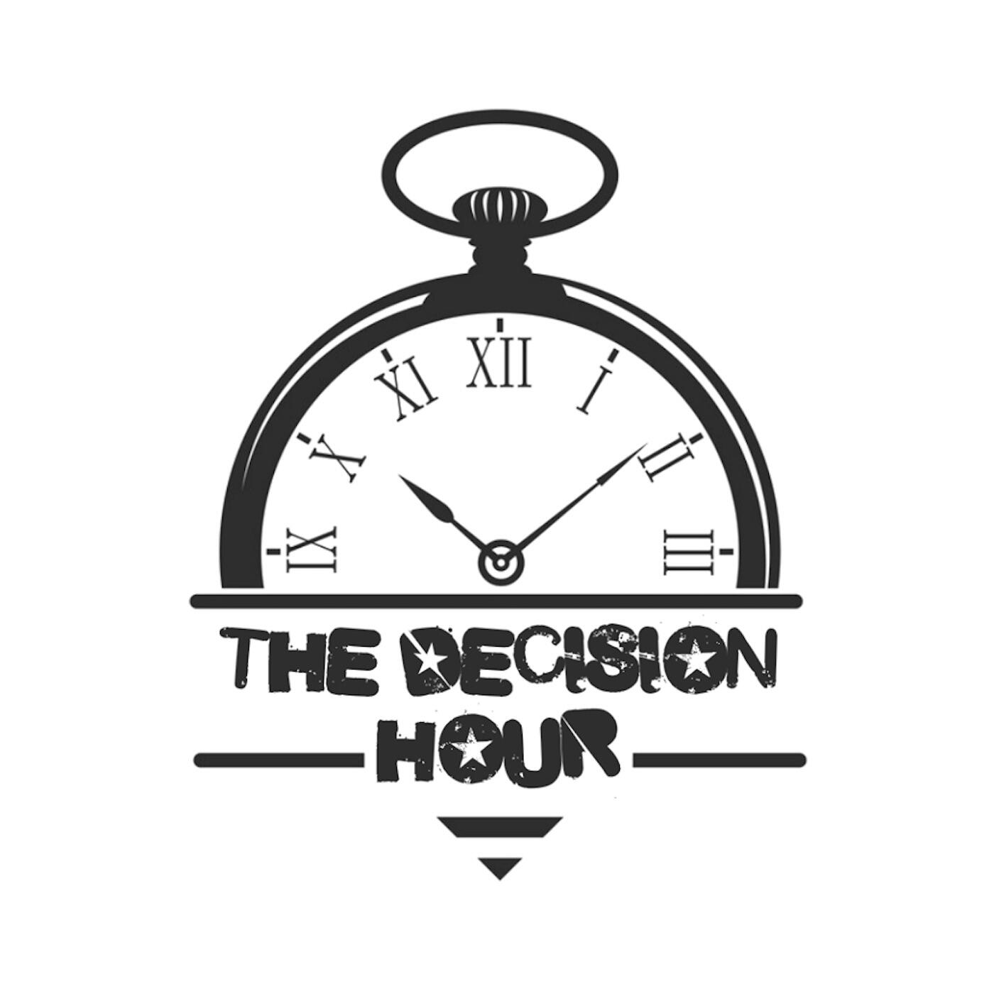 The Decision Hour