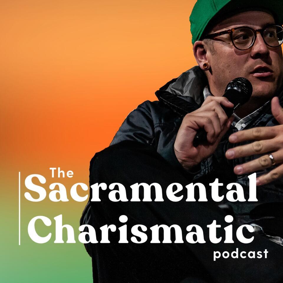 The Sacramental Charismatic