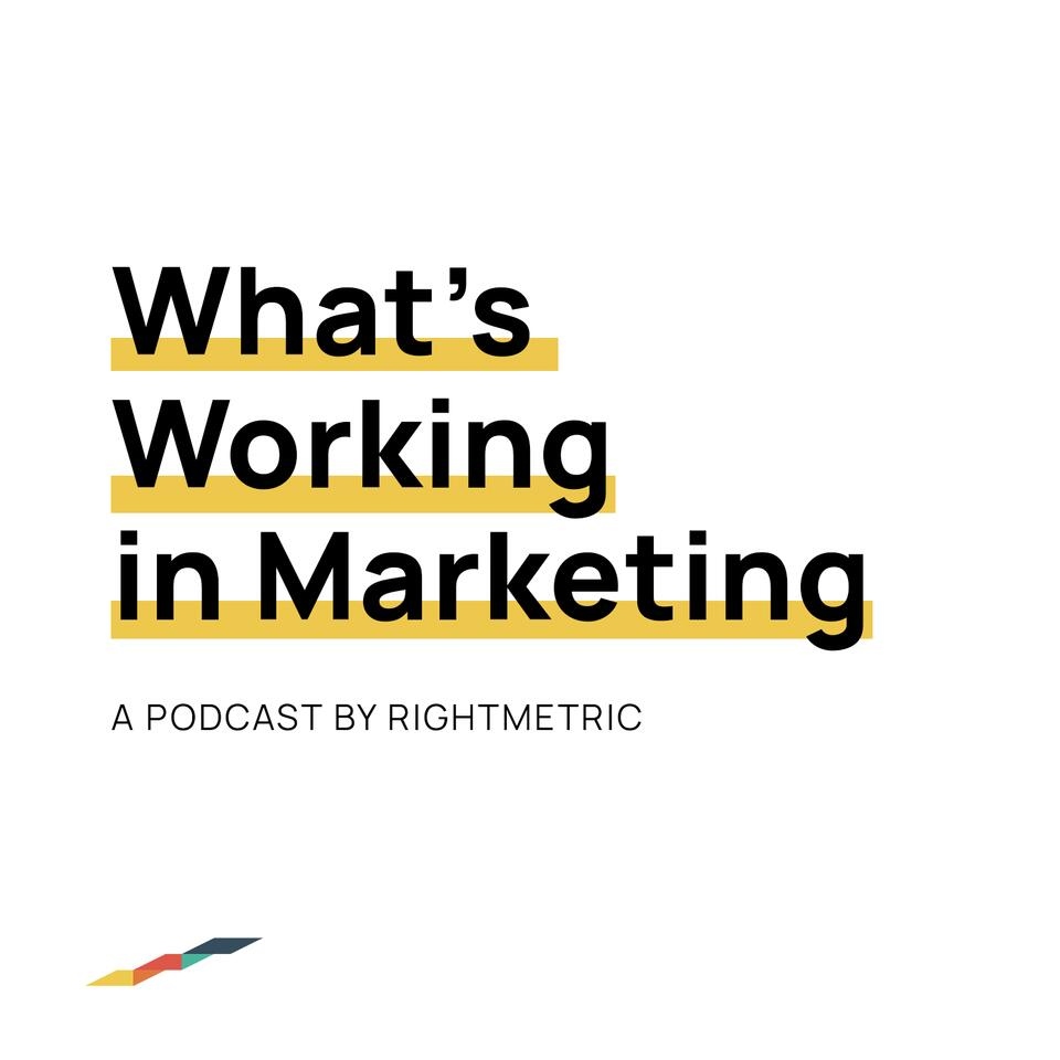 What's Working in Marketing