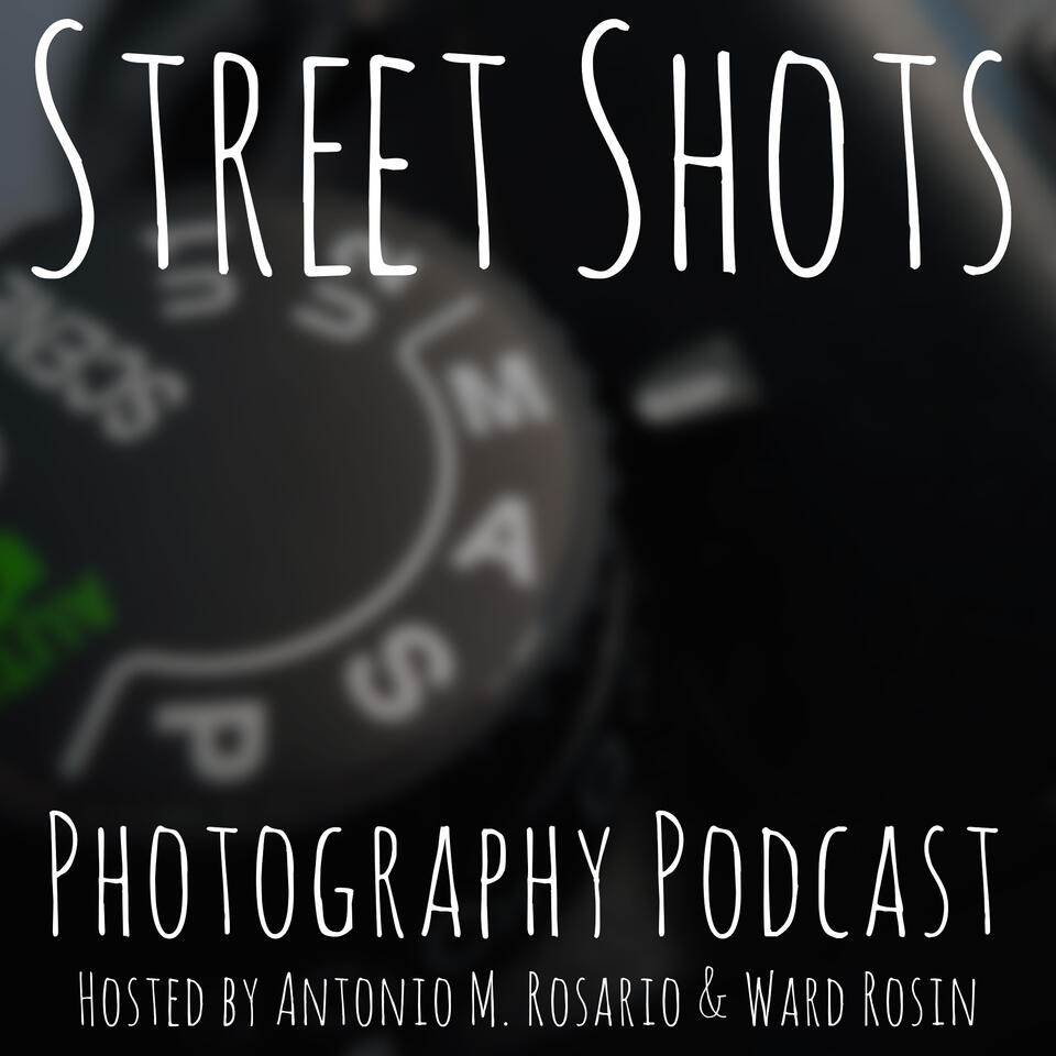 Street Shots Photography Podcast