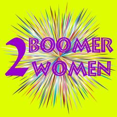 Two Boomer Women & The Lost Art of Conversation